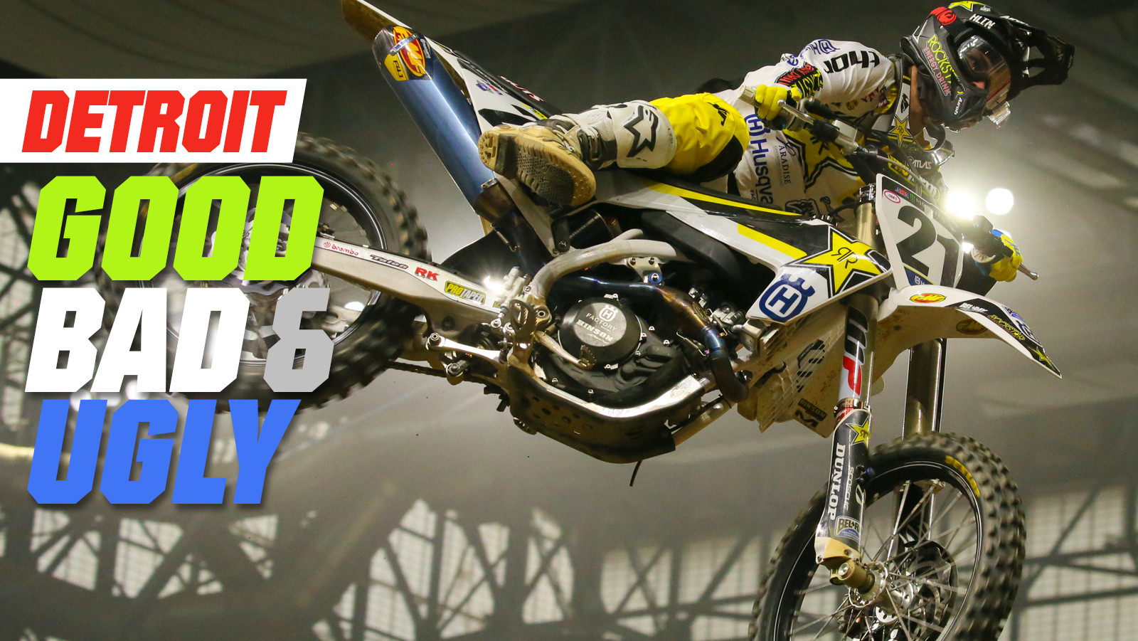 Detroit Supercross - The Good, the Bad, and the Ugly