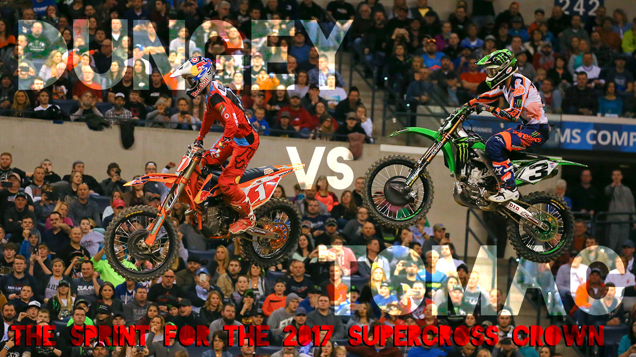 Dungey vs. Tomac: The Sprint for the 2017 Supercross Crown