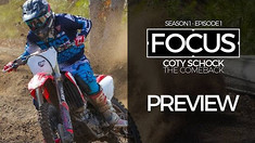 "MXPTV Trailer: FOCUS - Episode 1: ""Coty Schock - The Comeback"""