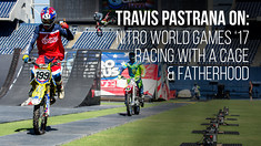 Nitro World Games '17, Fatherhood, and Racing with a Cage