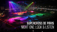 Supercross de Paris: Night One, Look and Listen