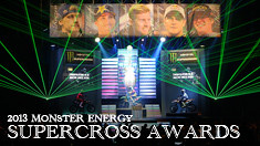 Monster Energy Supercross 2013 Year-End Awards