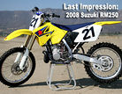 2008 Suzuki RM 250: Last Impression