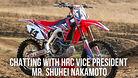 Chatting With HRC Vice President, Mr. Shuhei Nakamoto