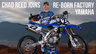 Finally Official: Chad Reed to the Re-Born Factory Yamaha