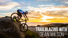 Trailblazing with Dean Wilson