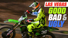 Las Vegas Supercross - The Good, the Bad, and the Ugly