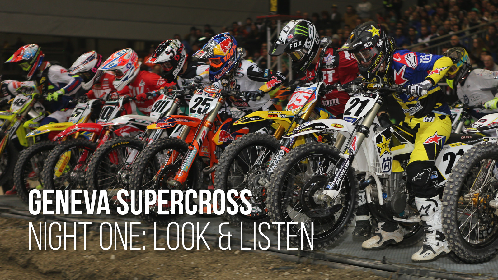 Geneva Supercross Night One: Look and Listen