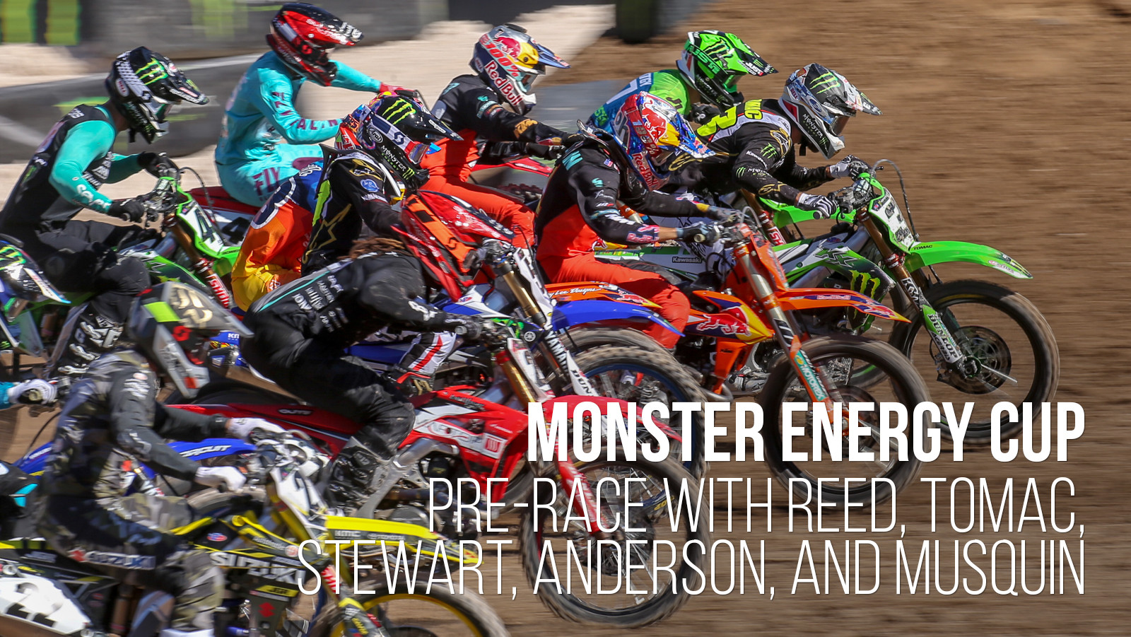 2018 Monster Energy Cup Pre-Race with Reed, Tomac, Stewart, Anderson, and Musquin