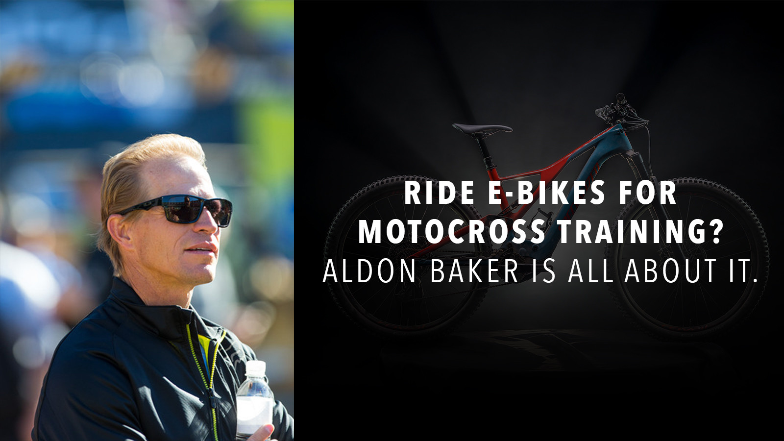 Ride E-Bikes for motocross training? Aldon Baker is all about it.