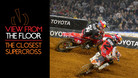 View From The Floor: The Closest Supercross
