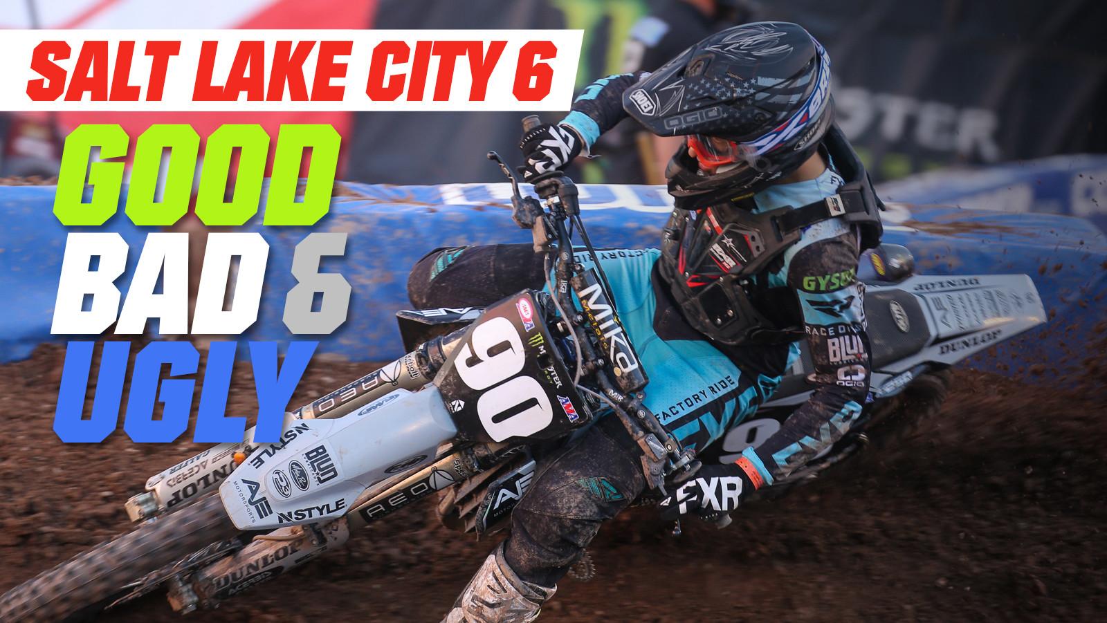 Good, Bad, 'n Ugly: Salt Lake City 6