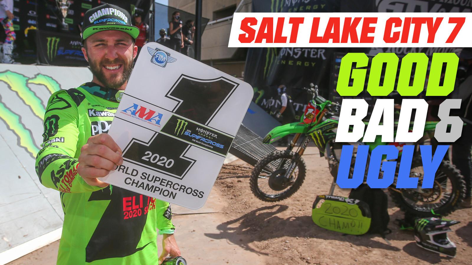 Good, Bad, 'n Ugly: Salt Lake City 7
