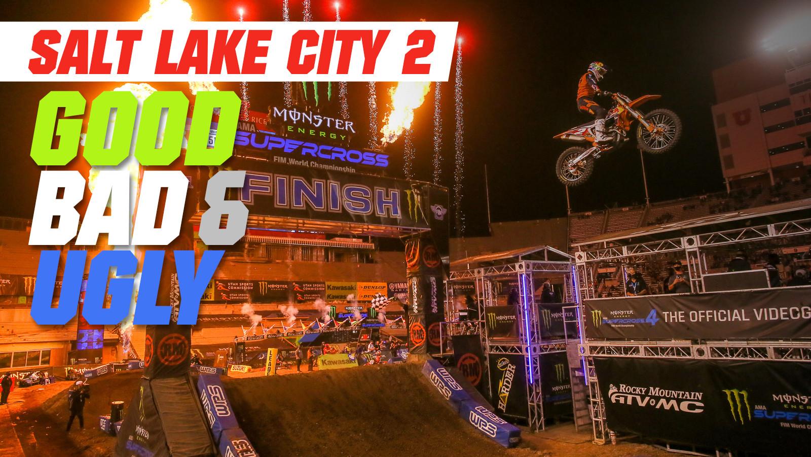Good, Bad, 'n Ugly: Salt Lake City 2