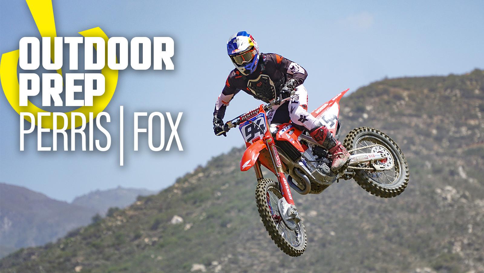 Outdoor Prep: Perris MX and Fox Raceway