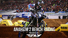Anaheim 2 Supercross - Night Show Bench Racing