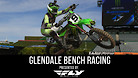 Glendale Supercross - Timed Qualifying Bench Racing