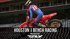 Houston 1 Supercross - Timed Qualifying Bench Racing