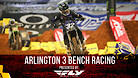 Arlington 3 Supercross - Night Show Bench Racing