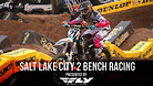 Salt Lake City 2 SX - Timed Qualifying Bench Racing