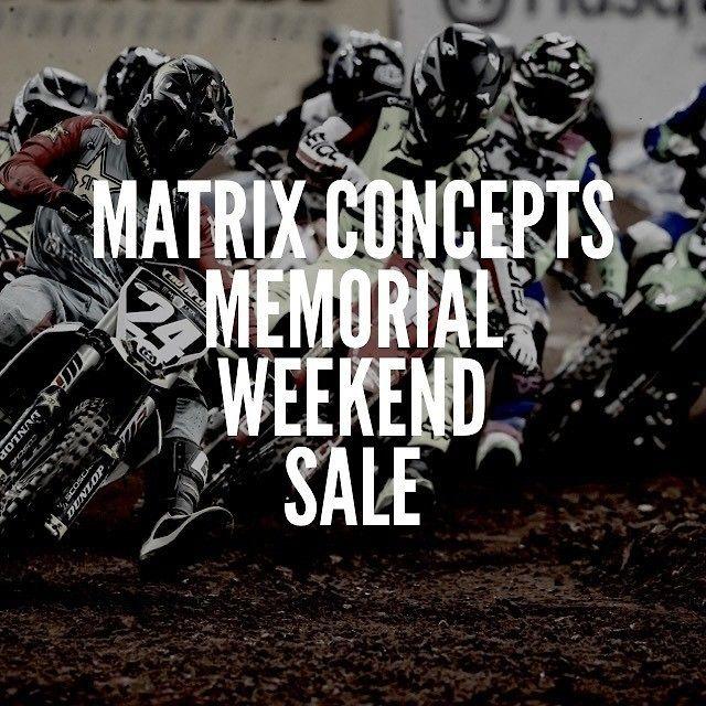 MATRIX CONCEPTS MEMORIAL WEEKEND SALE