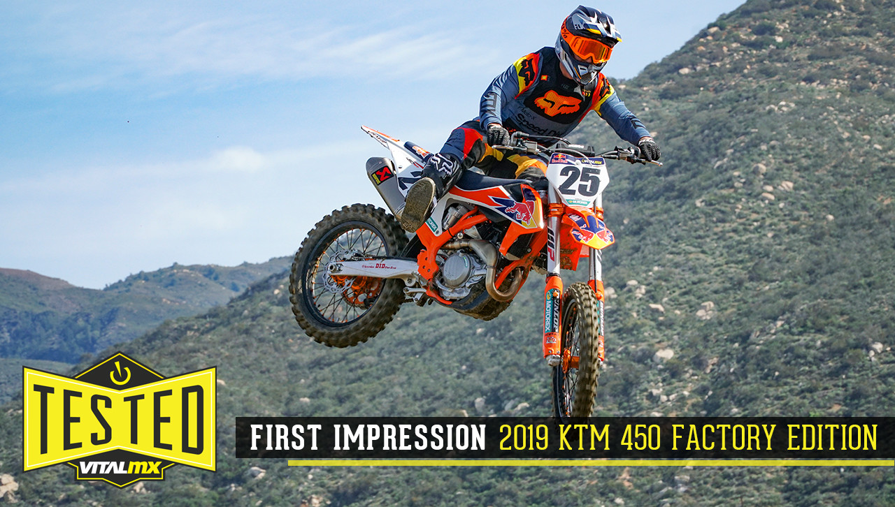 First Impression: 2019 KTM 450 SX-F Factory Edition
