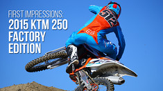 First Impressions: 2015 KTM 250 SX-F Factory Edition