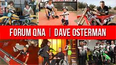Vital MX Forum QNA: Dave Osterman