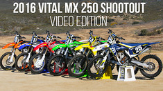 2016 Vital MX 250 Shootout: Video Edition