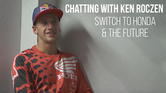 Chatting with Ken Roczen: Switch to Honda & the Future