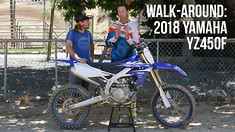 Walk-Around: 2018 Yamaha YZ450F with Travis Preston and Michael Lindsay