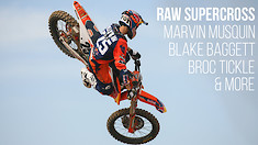 RAW Supercross - Marvin Musquin, Blake Baggett, Broc Tickle, Shane McElrath, and A-Mart