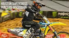 Houston Supercross - Practice Discussion
