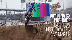 2018 Daytona Pre-Race: Chad Reed, Tyler Bowers, and Jeremy Martin