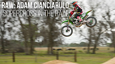 RAW: Adam Cianciarulo - Supercross in the Rain at the Moto Sandbox