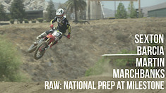 RAW: Milestone National Prep - Chase Sexton, Justin Barcia, Garrett Marchbanks, and Alex Martin