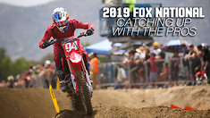 2019 Fox Raceway | Catching Up With The Pros