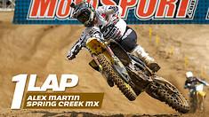 One Lap: Alex Martin on Spring Creek MX