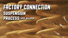 Factory Connection: Suspension Process Step-by-Step