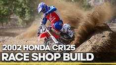 Race Shop Build: 2002 Honda CR125