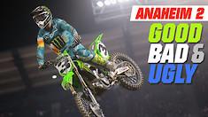 Good, Bad, 'n Ugly: Anaheim 2