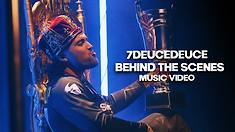 7 DeuceDeuce Music Video Behind The Scenes
