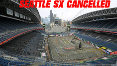 Seattle SX Cancelled