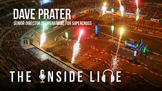 Dave Prater, Senior Director of Operations for Supercross | The Inside Line Podcast