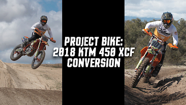 Project Bike: 2018 KTM 450 XC-F Conversion