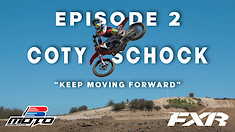 Coty Schock Episode 2: Keep Moving Forward
