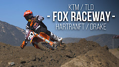 Fox Raceway With TLD/KTM Hartranft & Drake