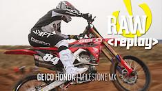 Raw Replay: GEICO Honda | Milestone MX