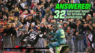 Answered! 32 Questions About The Return of Supercross