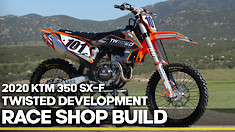 Race Shop Build: Twisted Development 2020 KTM 350 SX-F